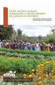 Forest and farm producer organizations in Ghana's drylands: key partners in restoration