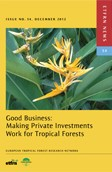 Good Business Making Private Investments Work for Tropical Forests